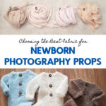 Choosing the Best Fabric for Newborn Photography Props