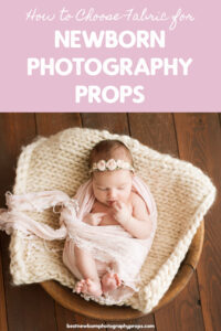 How to Choose Fabric for Newborn Photography Props