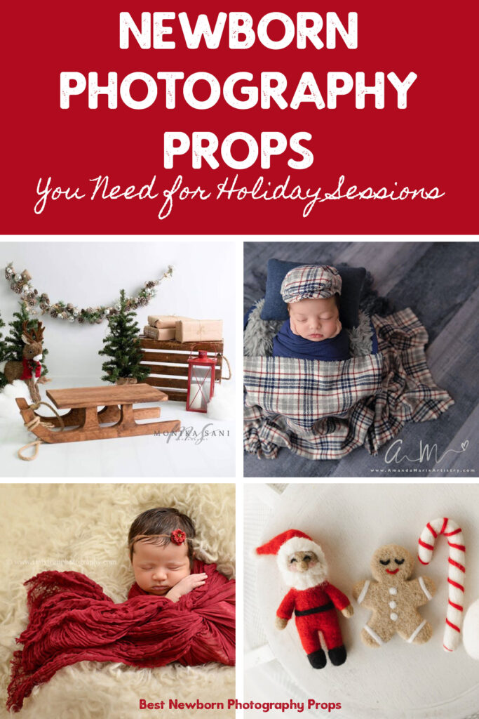 Newborn Photography Props You Need for Holiday Sessions