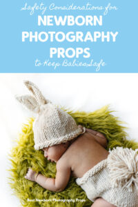 Safety Considerations for Newborn Photography Props