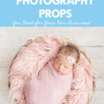 The Essential Newborn Photography Props