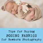 Tips for Buying Posing Fabrics for Newborn Photography